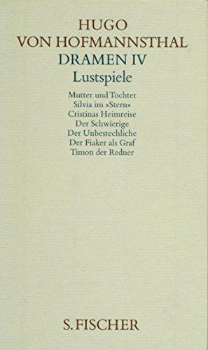 Gesammelte Werke.: Dramen IV. Lustspiele (Hugo von Hofmannsthal, Gesammelte Werke in zehn Einzelbänden)