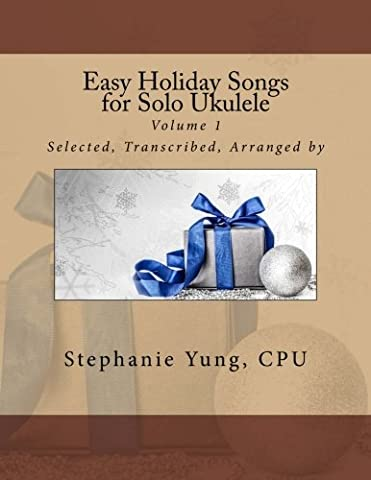 Easy Holiday Songs for Solo Ukulele: Volume 1