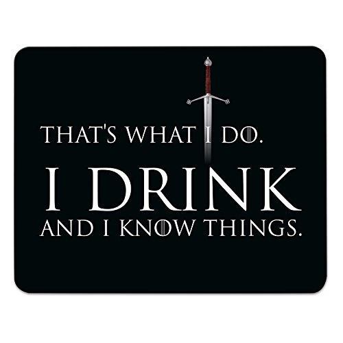 "Preisvergleich Produktbild ADDIES THATS WHAT I DO I DRINK AND I KNOW THINGS Mousepad GAME OF THRONES ""I Drink And I Know Things"" 240mmx190mm mit verschiedenen Motiven"