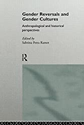 Gender Reversals and Gender Cultures: Anthropological and Historical Perspectives (1996-11-16)
