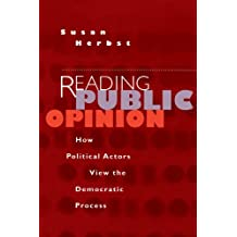 Reading Public Opinion: How Political Actors View the Democratic Process (Studies in Communication, Media, and Public Opinion) (Studies in Communication, Media & Public Opinion)