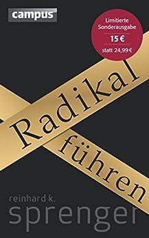 Radikal führen von [Sprenger, Reinhard K.]