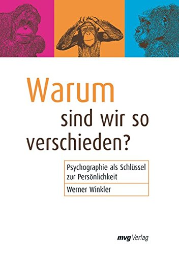 Warum sind wir so verschieden?: Psychographie als Schlüssel zur Persönlichkeit (mvg Verlag bei REDLINE)