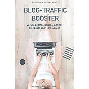 41IKxrEbhbL. SS300  - Blog-Traffic Booster: Wie du die Besucherzahlen deines Blogs nach oben katapultierst