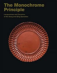 The Monochrome Principle: Lacquerware and Ceramics of the Song and Quing Dynasties