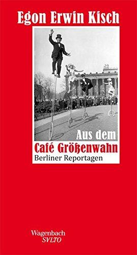 Aus dem Café Größenwahn: Berliner Reportagen (SALTO)