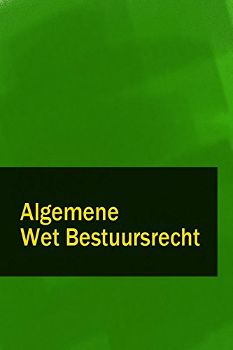 Algemene Wet Bestuursrecht - Awb (Dutch Edition)