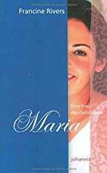 Eine Frau des Gehorsams - Maria