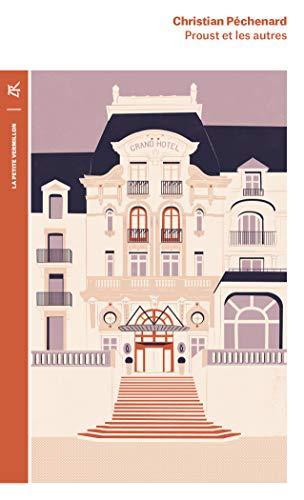 Proust et les autres par  Christian Péchenard
