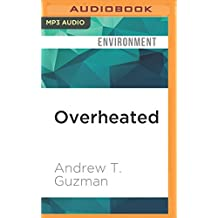 Overheated: How Climate Change Will Cause Floods, Famine, War, and Disease