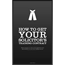 How To Get YOUR Solicitor's Training Contract (English Edition)