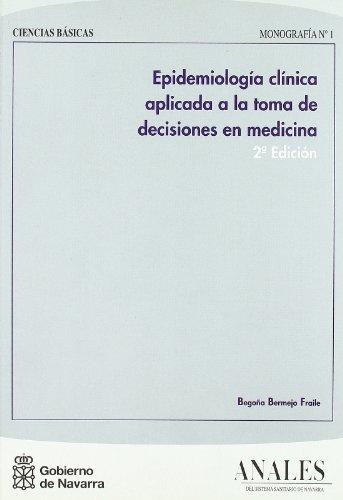Epidemiología clínica aplicada a la toma de decisiones en medicina (Ciencias aplicadas) por Begoña Bermejo Fraile