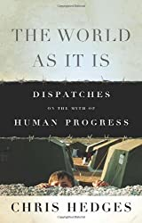 World as it is: Dispatches on the Myth of Human Progress (Hardback) - Common