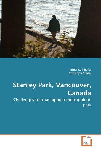 Stanley Park Vancouver (Stanley Park, Vancouver, Canada: Challenges for managing a metropolitan park)