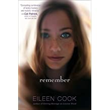 Remember by Eileen Cook (2016-02-02)