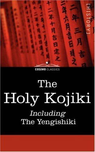 The Holy Kojiki -- Including, the Yengishiki by English Transla Of the Shinto Religion (Translator), English Translation of the Shinto Religi (Translator), English Translatio (Translator) (15-Jul-2007) Paperback