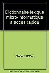 Dictionnaire lexique micro-informatique a acces rapide