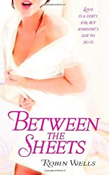 Between the Sheets by Robin Wells (2008-02-01)