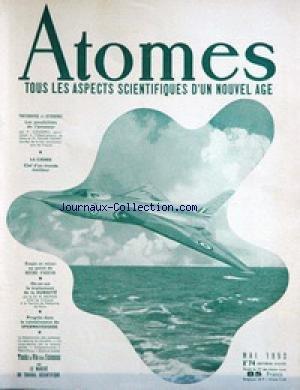 ATOMES [No 74] du 01/05/1952 - PHOTOGRAPHIE ET ASTRONOMIE - COUDERC - GEORS - LA CHIMIE - MOTEUR D'AVIATION - LE TRAITEMENT DE LA SURDITE - BATISSE - LE SPERMATOZOIDE.