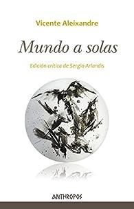 Mundo a solas par Vicente Aleixandre