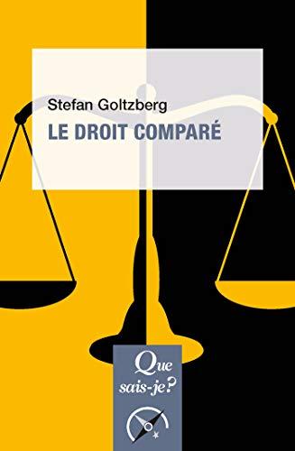 Le droit comparé: « Que sais-je ? » n° 4117 par Stefan Goltzberg