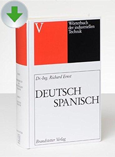 Wörterbuch der industriellen Technik Deutsch-Spanisch/Spanisch-Deutsch / Diccionario de tecnología industrial alemán-esp CD/Download-Version 2017. Windows