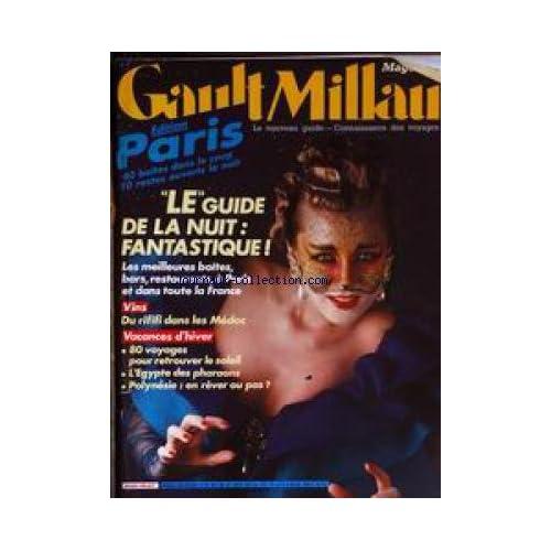 GAULT MILLAU [No 199] du 01/11/1985 - LE GUIDE DE LA NUIT FANTASTIQUE - VINS - RU RIFIFI DANS LES MEDOC - VACANCES D'HIVER - EGYPTE - POLYNESIE.