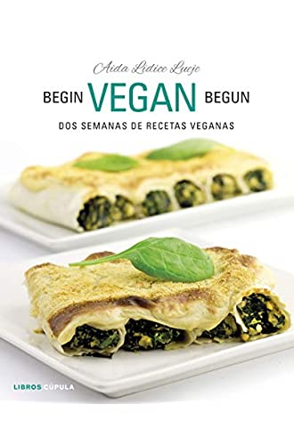 Begin Vegan Begun: Dos semanas de recetas veganas