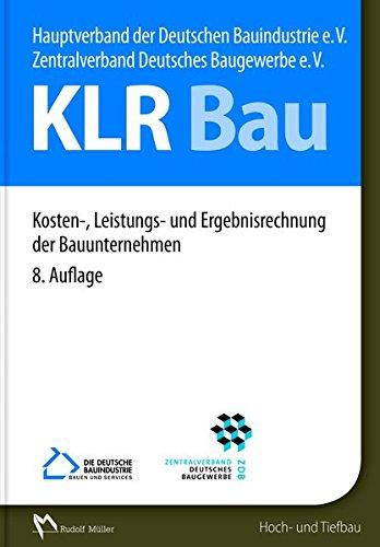 KLR Bau: Kosten-, Leistungs- und Ergebnisrechnung der Bauunternehmen