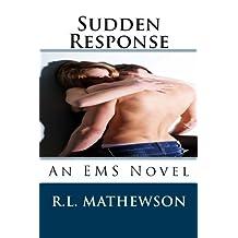 Sudden Response: An EMS Novel by R.L. Mathewson (2011-06-01)