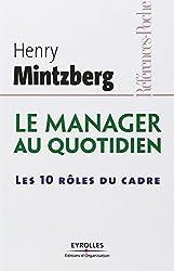 Le manager au quotidien : Les dix rôles du cadre