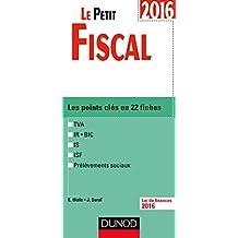 Le Petit Fiscal 2016 - 13e éd. - Les points clés en 22 fiches