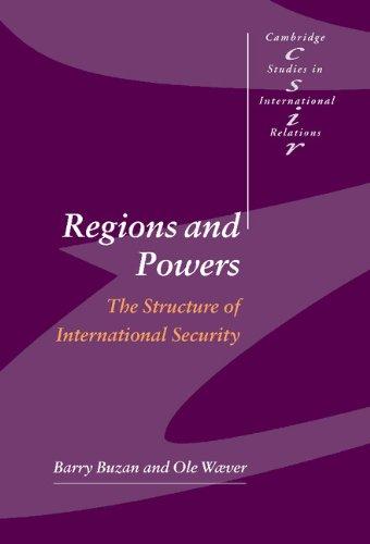 regions-and-powers-the-structure-of-international-security-cambridge-studies-in-international-relati