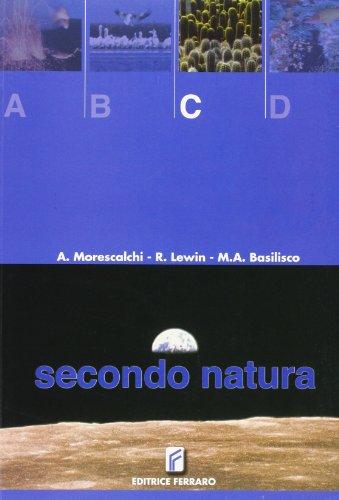 Secondo natura. Volume C. Per le Scuole superiori