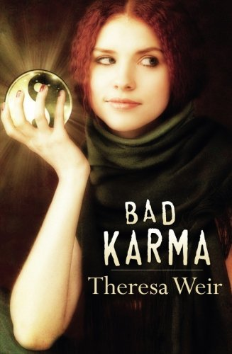 Bad Karma by Theresa Weir (2011-02-01)