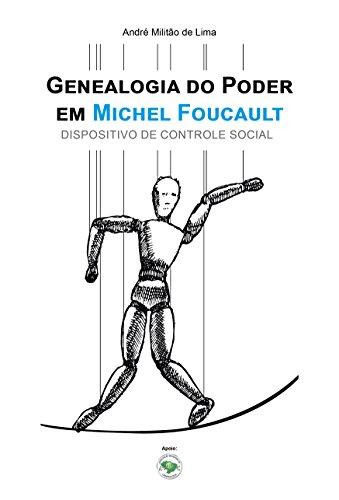 GENEALOGIA DO PODER EM MICHEL FOUCAULT: DISPOSITIVO DE CONTROLE ...
