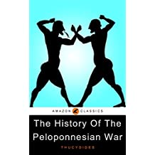 The History Of The Peloponnesian War: (Illustrated) (English Edition)