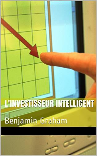 L'investisseur Intelligent: Benjamin Graham