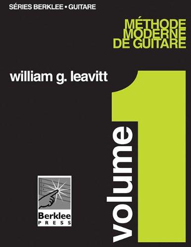 Leavitt : méthode moderne de guitare vol 1 (en français) par Leavitt william