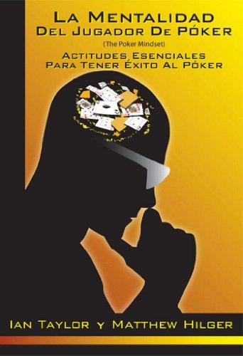 La Mentalidad del Jugador de Póker (The Poker Mindset) por Matthew Hilger