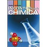 Incontro con la chimica. Con espansione online. Per le Scuole superiori