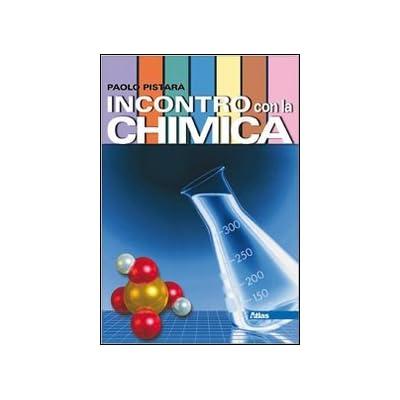 Incontro Con La Chimica. Per Le Scuole Superiori. Con Espansione Online