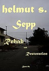 Sepp Rehab : Restoration (Sepp Books Book 6)
