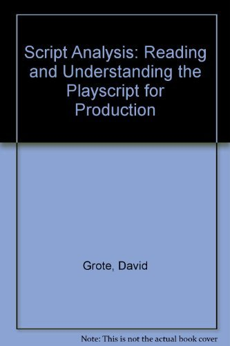 Script Analysis: Reading and Understanding the Playscript for Production by David Grote (1984-11-01)
