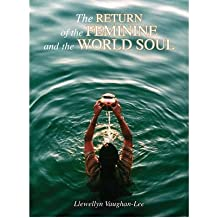 [(The Return of the Feminine and the World Soul)] [Author: Llewellyn Vaughan-Lee] published on (November, 2009)