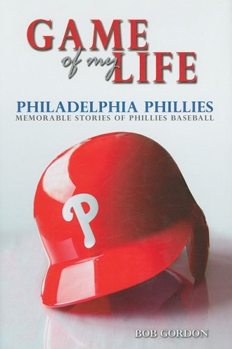 Game of My Life: Phillies por Bob Gordon