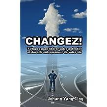 CHANGEZ: 7 étapes pour libérer votre potentiel et devenir entrepreneur de votre vie (+ 1 formation audio mp3)
