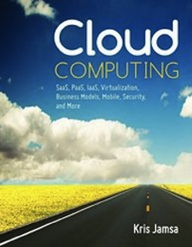 Cloud Computing: SaaS, PaaS, IaaS, Virtualization, Business Models, Mobile, Security and More 1st by Jamsa, Dr. Kris (2012) Paperback