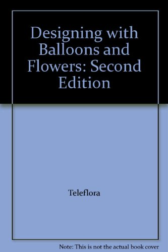 designing-with-balloons-and-flowers-second-edition-taschenbuch-by-teleflora