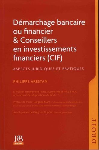 Démarchage bancaire ou financier et Conseillers en investissements financiers (CIF): Aspects juridiques et pratiques